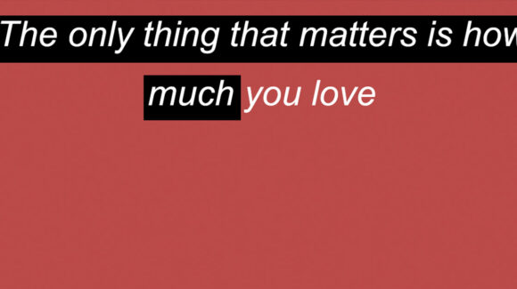 The only thing that matters is how much you love   18:00   75' CY   03/10/2021